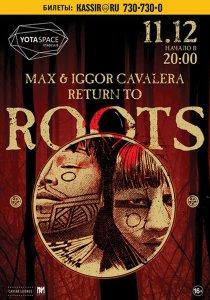 """Max & Iggor Cavalera везут в Москву легендарный альбом """"Roots"""""""