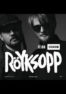 Röyksopp | 17.06 | STADIUM